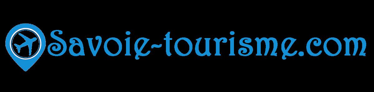 Savoie-tourisme.com : Le blog qui vous aide à mieux organiser vos voyages